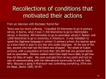 recollections of conditions that motivated their actions