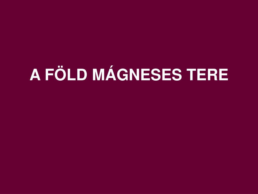 Föld mágneses tere gyengül