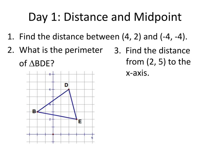 Day 1 distance and midpoint