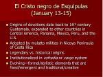 el cristo negro de esquipulas january 13 15