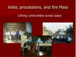 velas processions and the mass