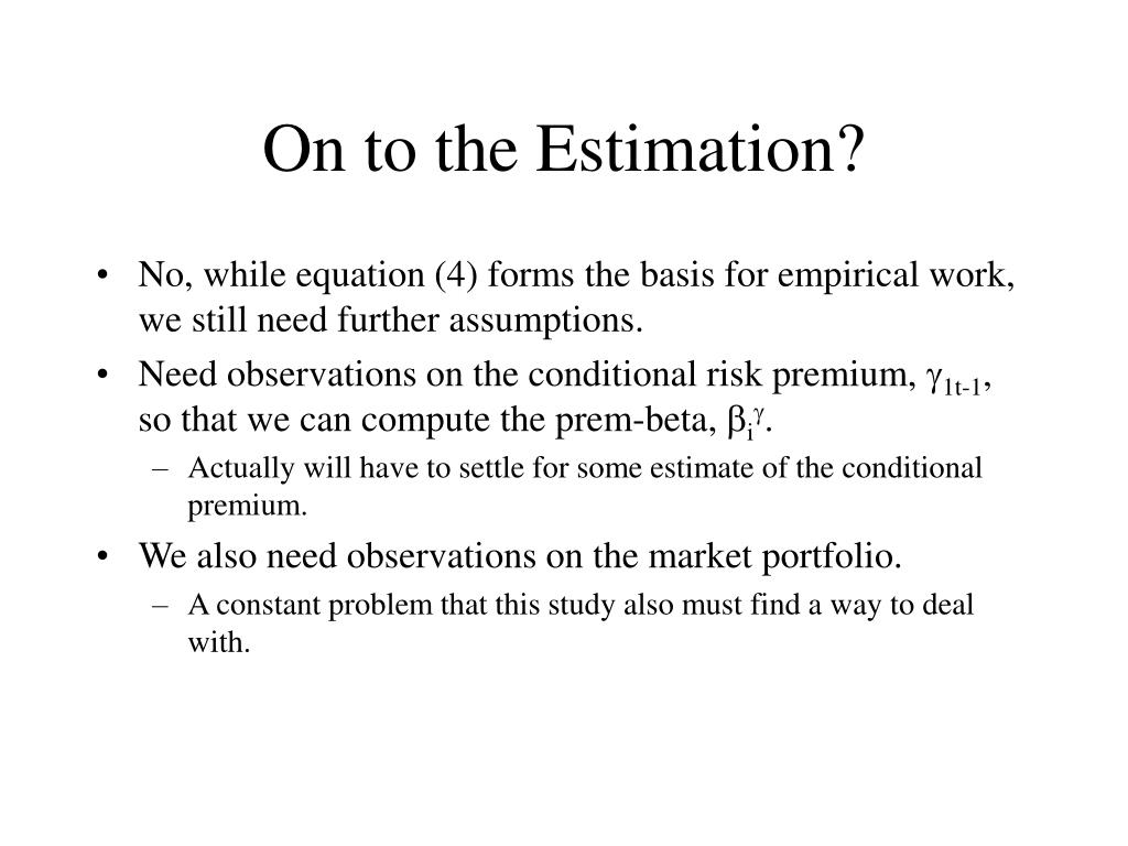 On to the Estimation?