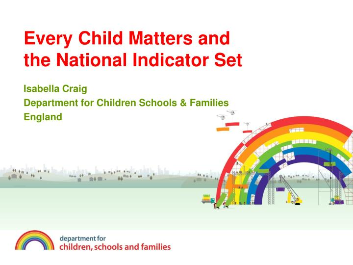 every child matters and the national indicator set n.
