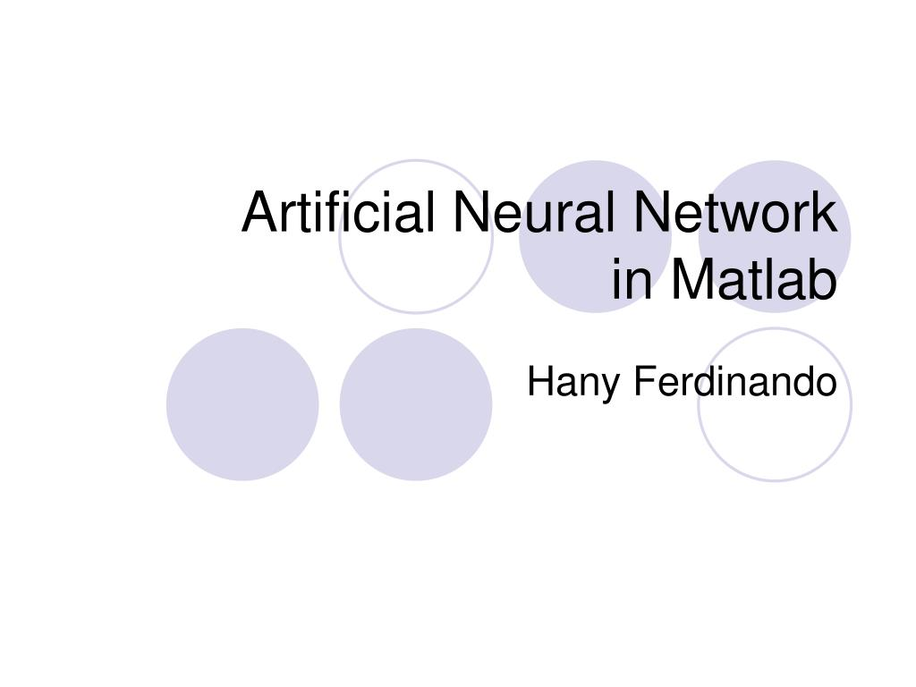 PPT - Artificial Neural Network in Matlab PowerPoint