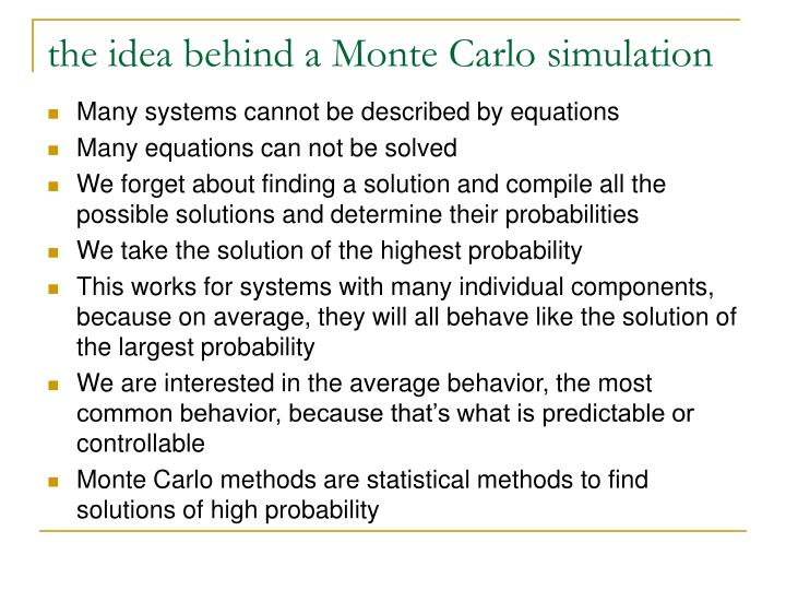 the idea behind a Monte Carlo simulation