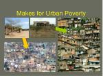 makes for urban poverty