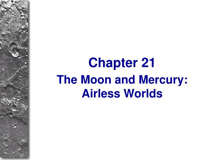 The moon and mercury airless worlds