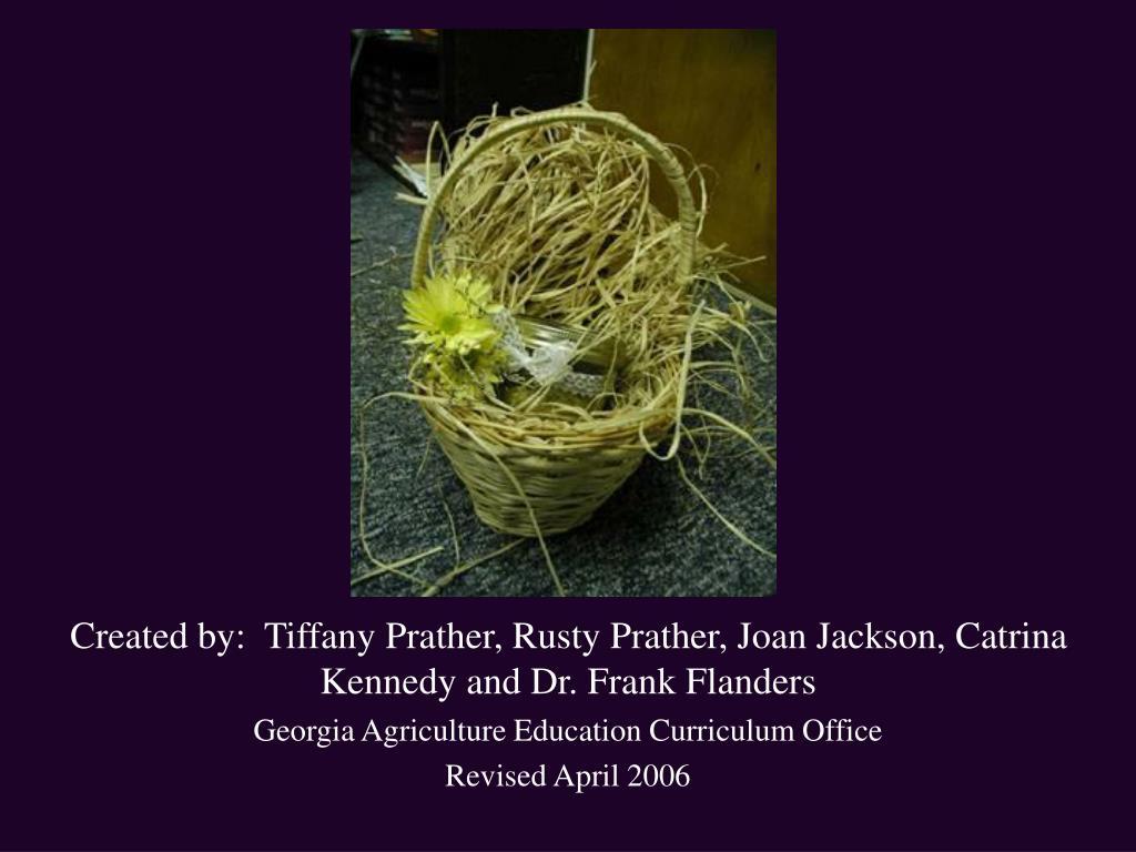 Created by:  Tiffany Prather, Rusty Prather, Joan Jackson, Catrina Kennedy and Dr. Frank Flanders