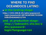 where to find oceandocs latino