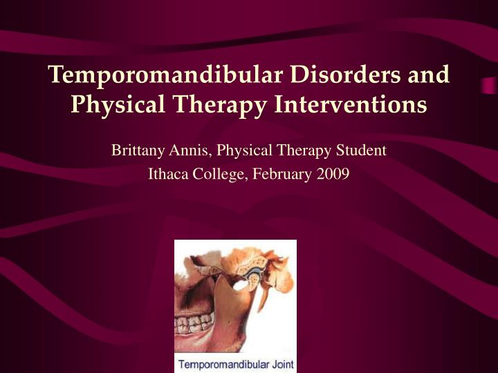 temporomandibular disorders and physical therapy interventions n.