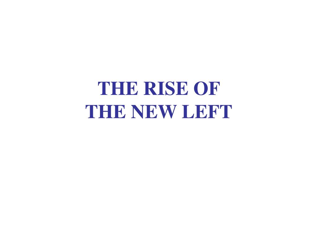 the rise of the new left l.