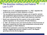 the brazilian military and federal law 5 377