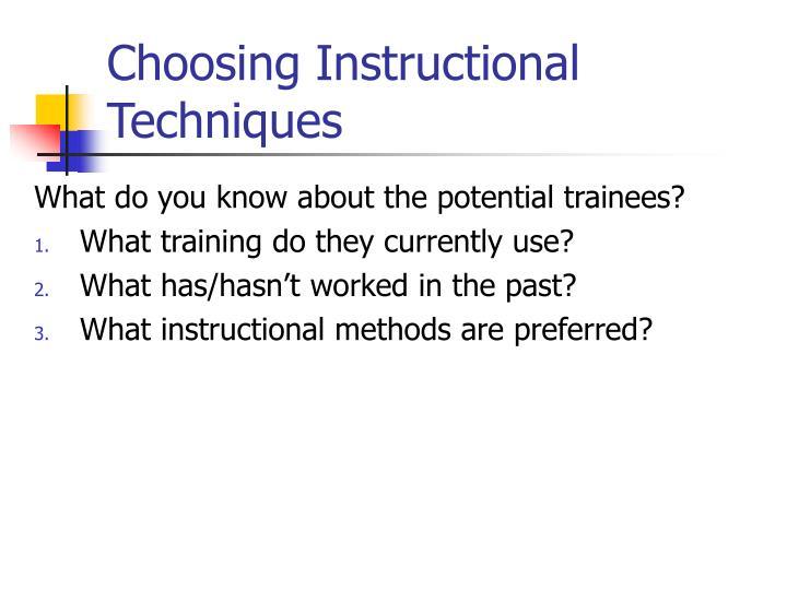 Choosing instructional techniques