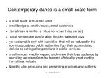 contemporary dance is a small scale form