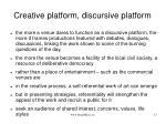 creative platform discursive platform