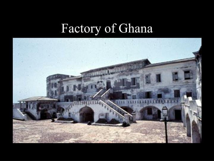 Factory of Ghana