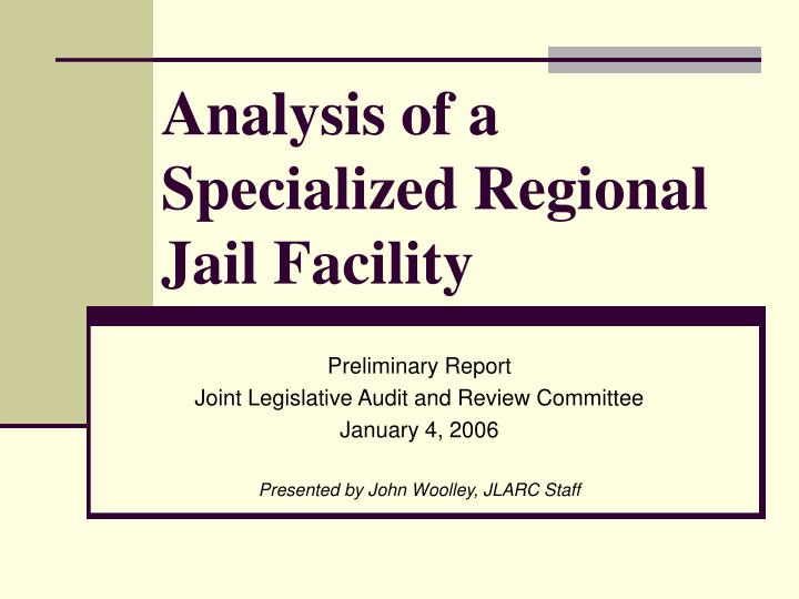 analysis of a specialized regional jail facility n.