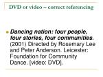 dvd or video correct referencing