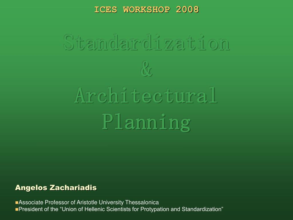ices workshop 2008 standardization architectural planning l.