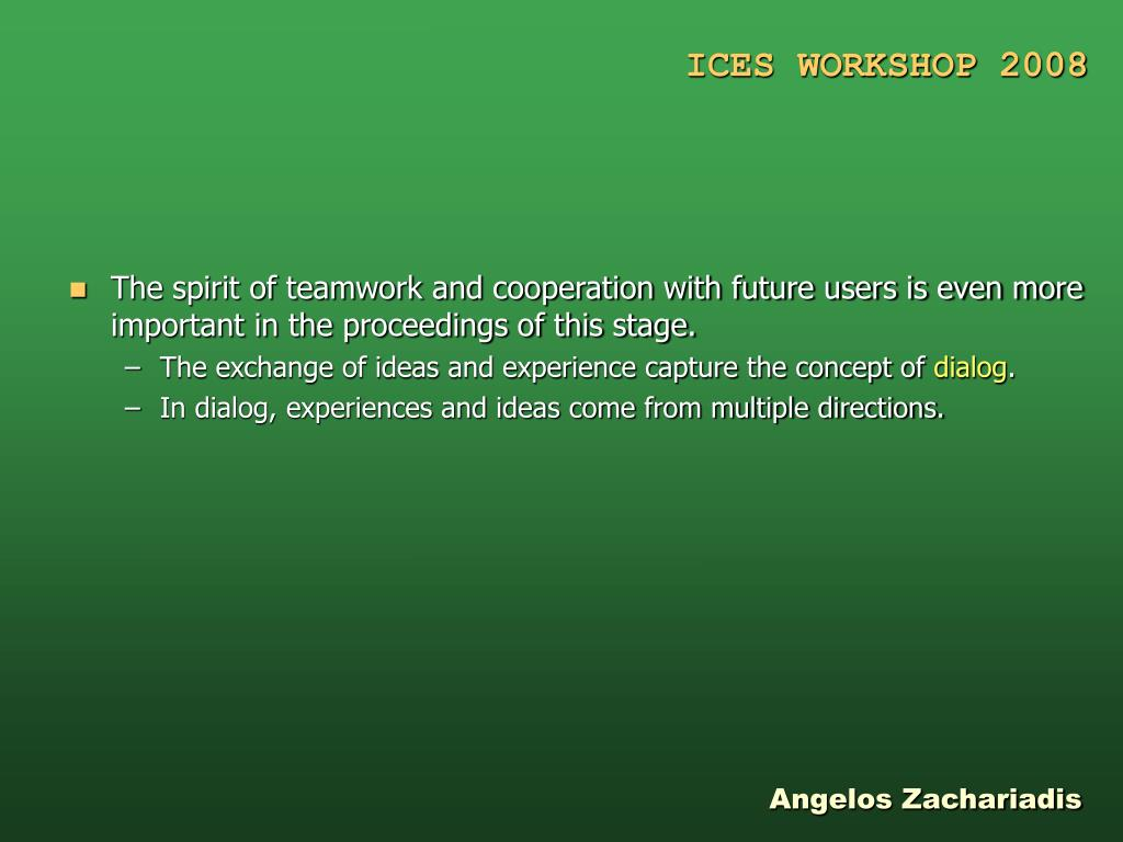 The spirit of teamwork and cooperation with future users is even more important in the proceedings of this stage.