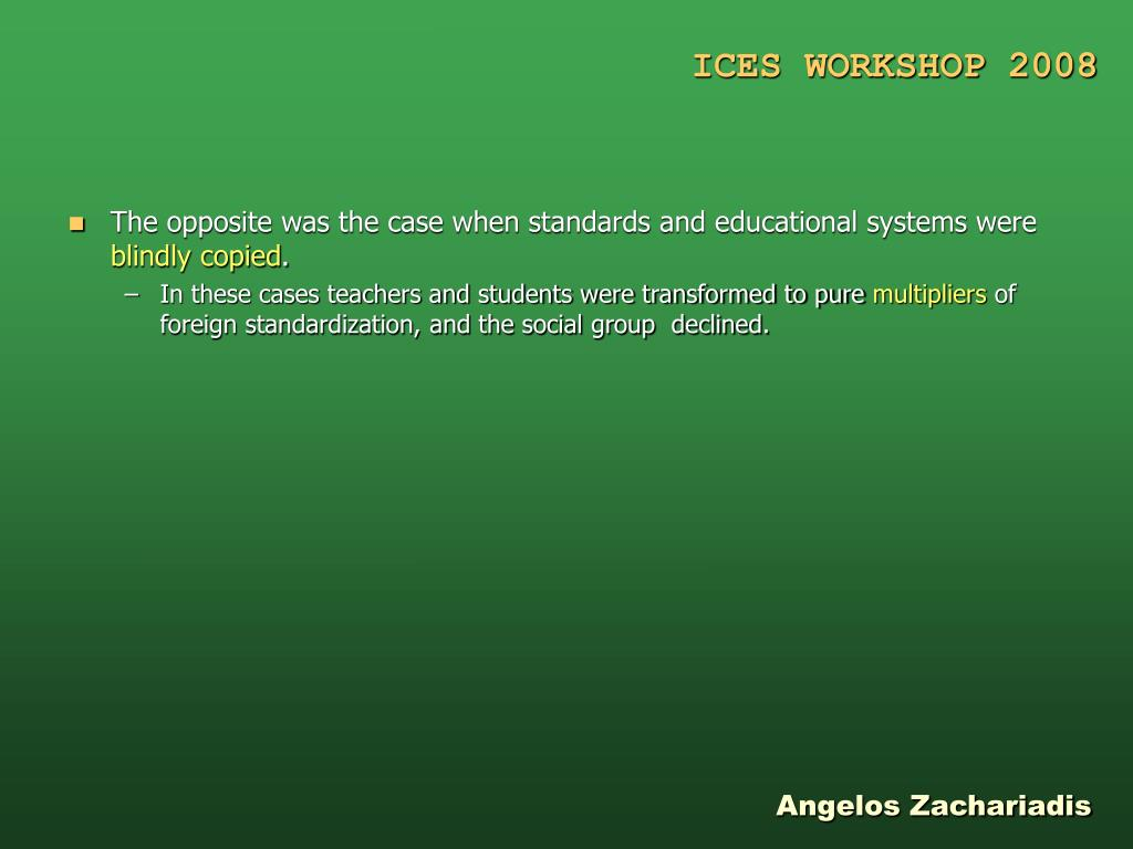 The opposite was the case when standards and educational systems were