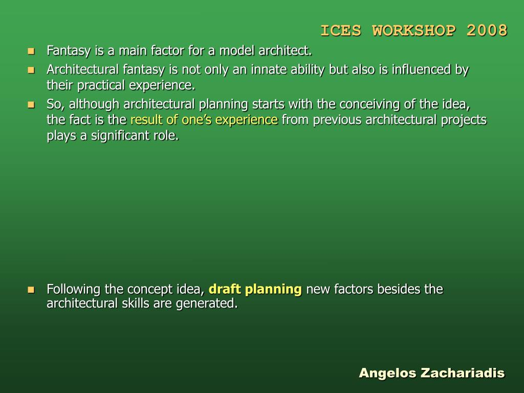 Fantasy is a main factor for a model architect.