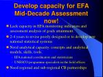 d evelop capacity for efa mid decade assessment now