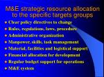 m e strategic resource allocation to the specific targets groups