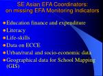 se asian efa coordinators on missing e fa monitoring indicators