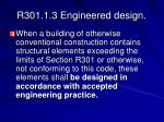 r301 1 3 engineered design