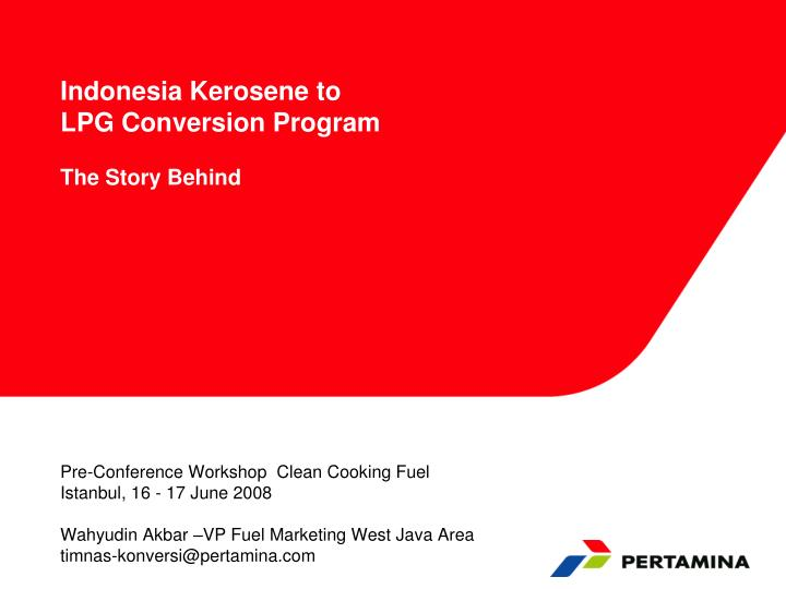 Ppt indonesia kerosene to lpg conversion program the story behind indonesia kerosene to lpg conversion programthe story behind toneelgroepblik Image collections