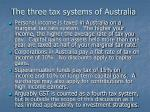 the three tax systems of australia