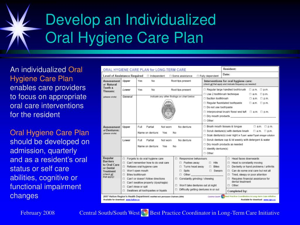 Develop an Individualized         Oral Hygiene Care Plan
