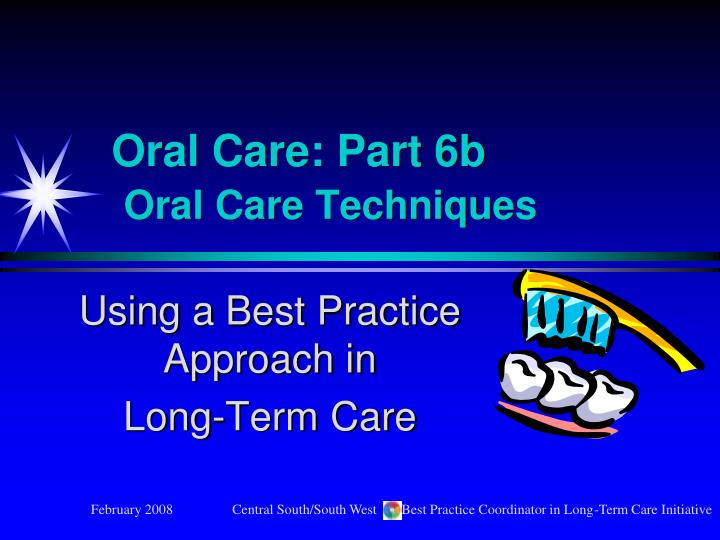 Oral care part 6b oral care techniques