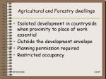agricultural and forestry dwellings