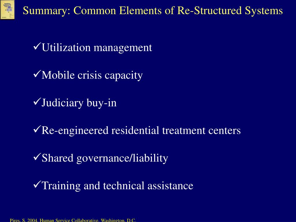 Summary: Common Elements of Re-Structured Systems