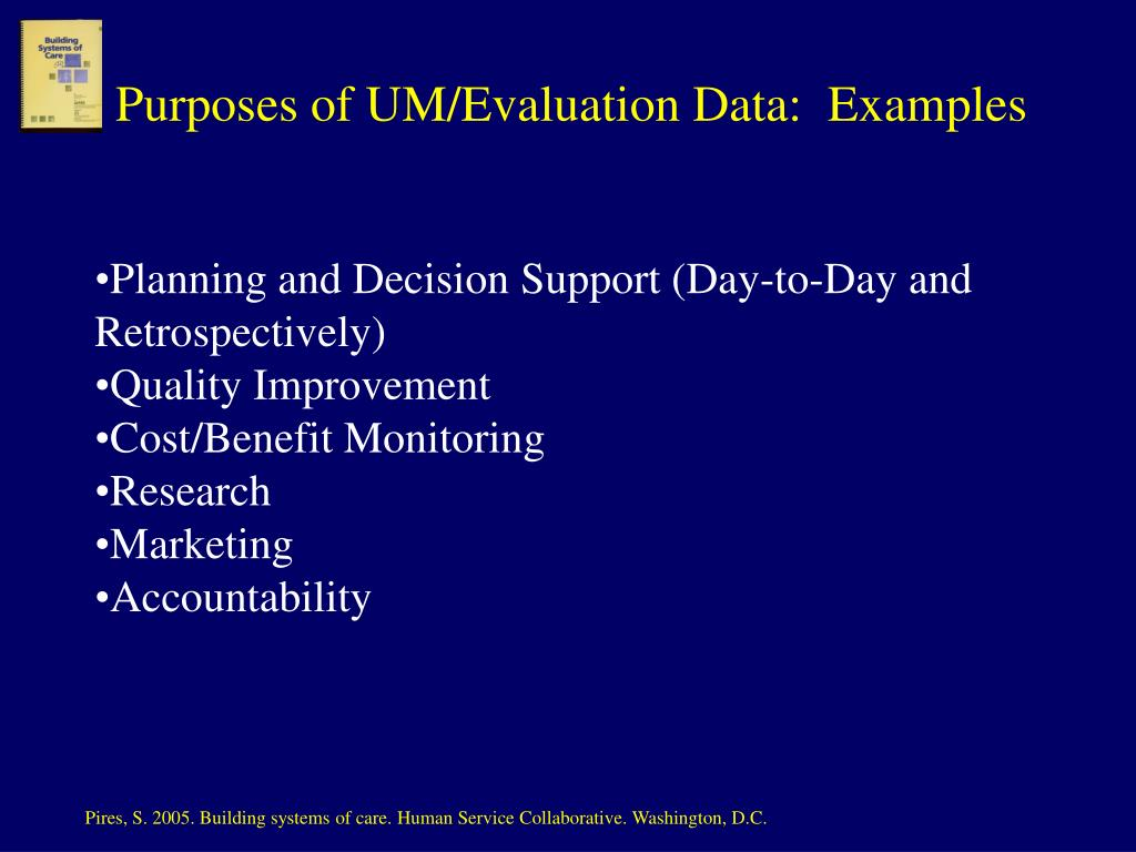 Purposes of UM/Evaluation Data:  Examples