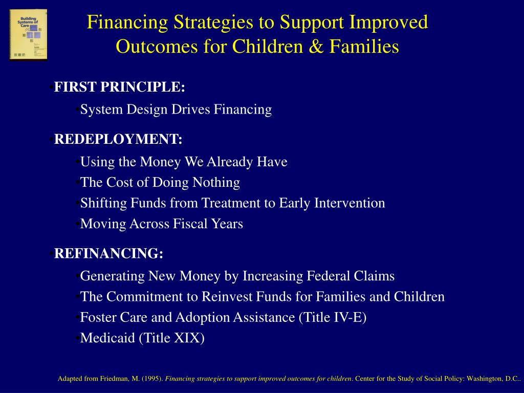 Financing Strategies to Support Improved Outcomes for Children & Families