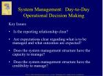 system management day to day operational decision making