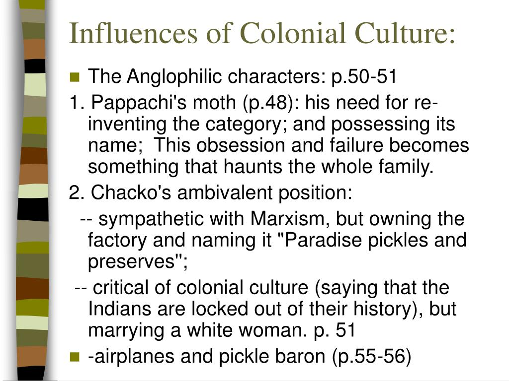 Influences of Colonial Culture:
