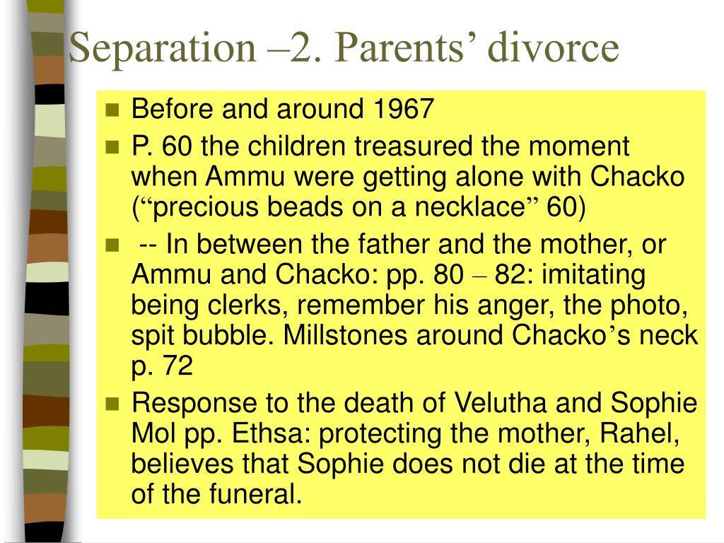 Separation –2. Parents' divorce