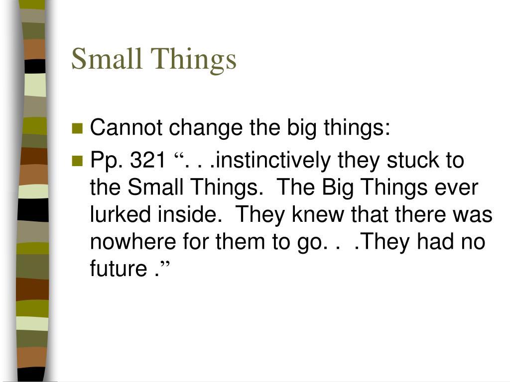 Small Things