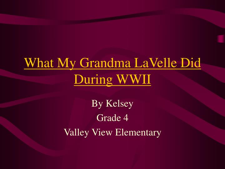 what my grandma lavelle did during wwii n.