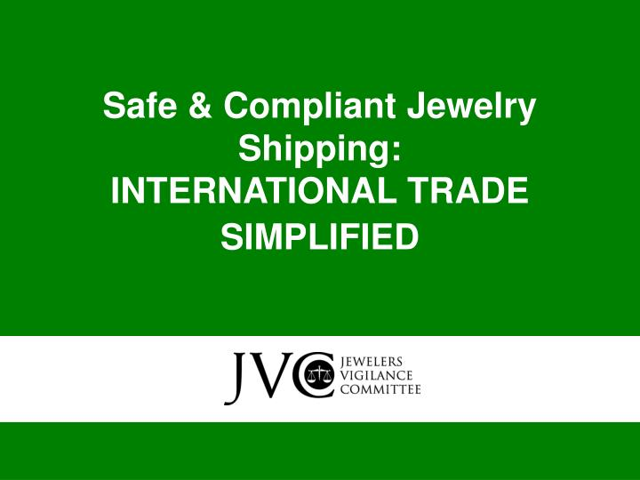 safe compliant jewelry shipping international trade simplified n.