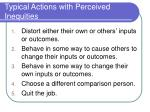 typical actions with perceived inequities