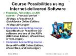 course possibilities using internet delivered software