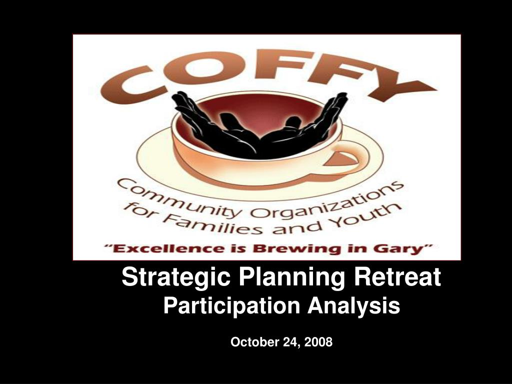 strategic planning retreat participation analysis october 24 2008 l.
