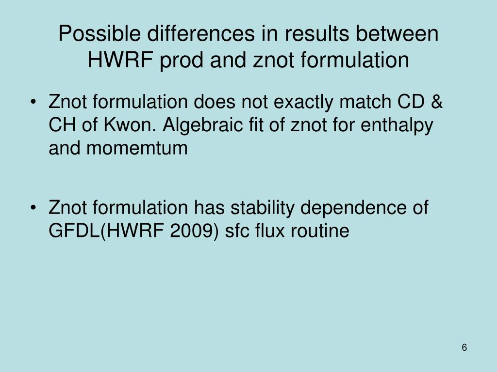 Possible differences in results between HWRF prod and znot formulation