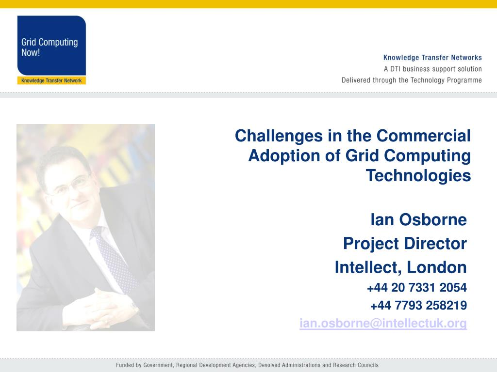 challenges in the commercial adoption of grid computing technologies l.