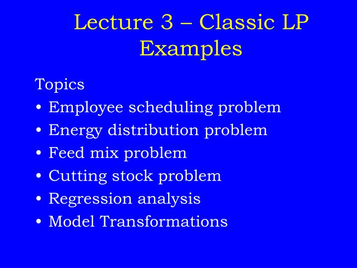 Lecture 3 classic lp examples